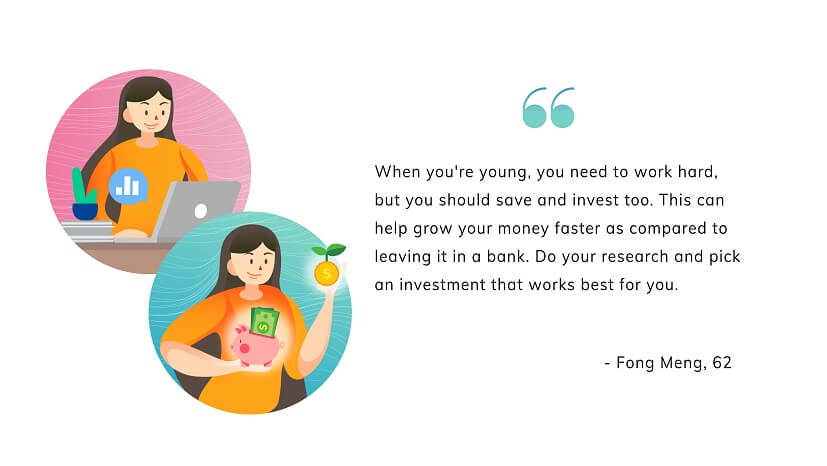 "To those who are still working, she advises: ""When you're young, you have to work hard but you also have to save and invest too, as this could double or triple your income as compared to leaving your money in a bank. Do your research and pick an investment that works best for you."""